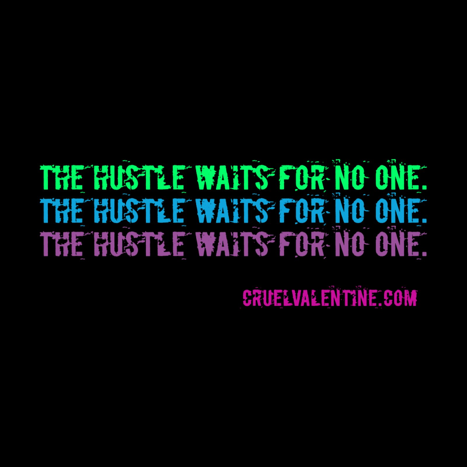 The Hustle Waits For No One in Blue - Available on Shirts and More