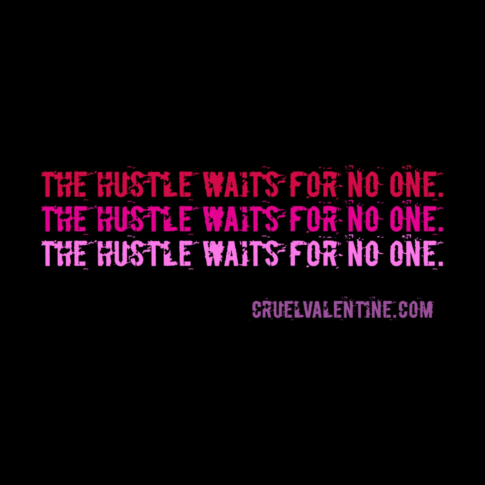 The Hustle Waits For No One in Pink - Available on Shirts and More
