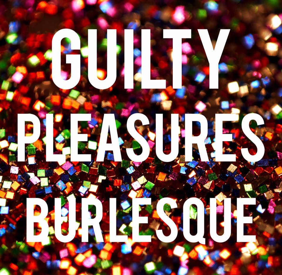 Guilty Pleasures Burlesque